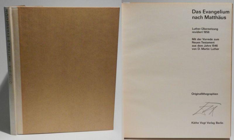 Dix, Otto: Das Evangelium nach Matthäus. Luther-Übersetzung revidiert 1956. Mit der Vorrede zum Neuen Testament aus dem Jahre 1546 von D. Martin Luther. Originallithographien Otto Dix. Mit 33 orig. Lithographien von Otto Dix und von ihm auf dem Titelbl...