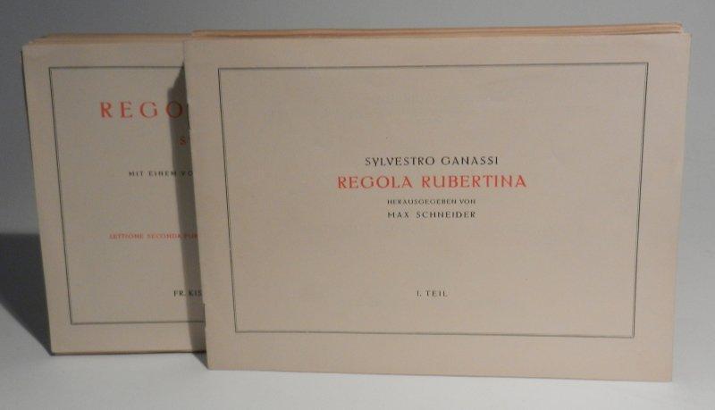 Ganassi dal Fontego, Sylvestro: Regola Rubertina. Mit einem Vorwort versehen ung hg. von Max Schneider. I. & II. Teil. Vollfaksimile. Es fehlt die Tafel mit dem Faksimile des Titelblatts des ersten Teils.