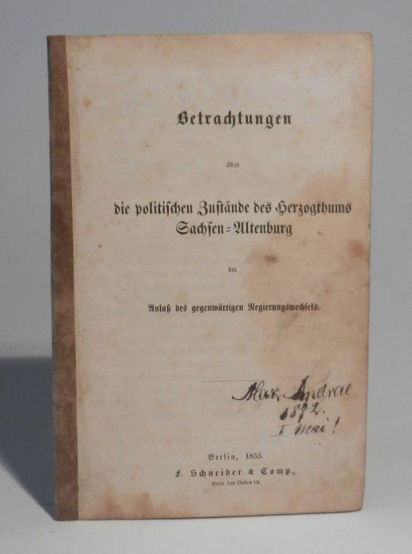 Gersdorf, J.: Betrachtungen über die politischen Zustände des Herzogthums Sachsen-Altenburg bei Anlaß des gegenwärtigen Regierungswechsels.