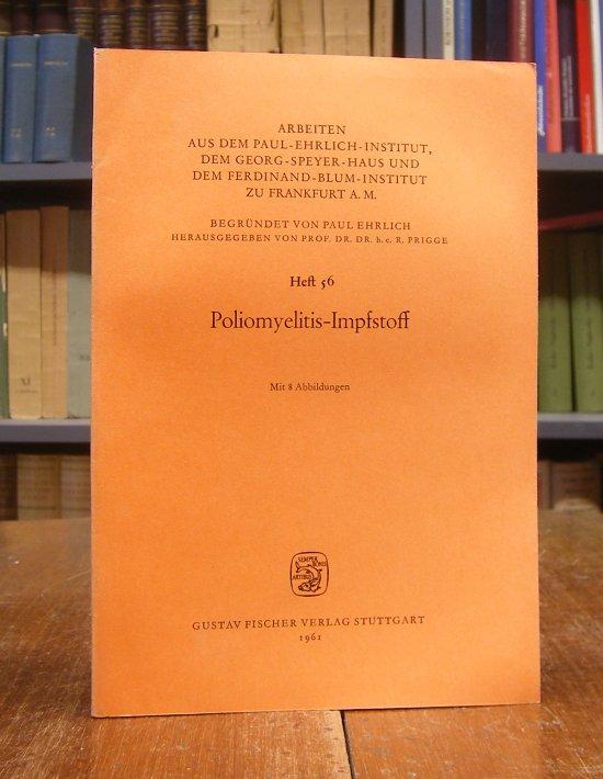 Prigge, Richard (Hg.): Poliomyelitis-Impfstoff. Mit 8 Abbildungen.