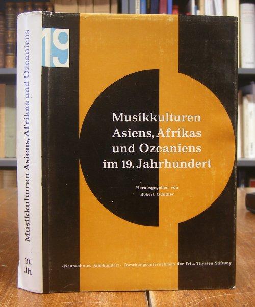 Günther, Robert (Hg.): Musikkulturen Asiens, Afrikas und Ozeaniens im 19. Jahrhundert.