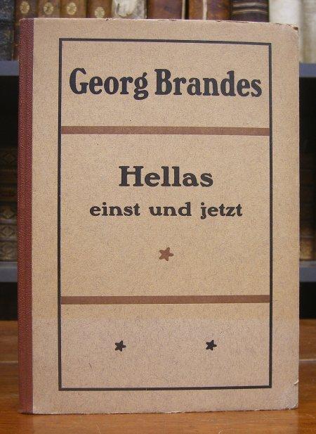 Brandes, Georg: Hellas einst und jetzt. Berechtigte deutsche Übertragung von Erwin Magnus.