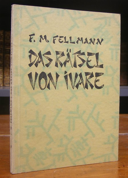 Fellmann, F. M.: Das Rätsel von Ivare. Romannovelle.