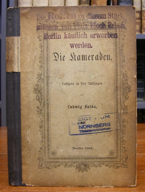 Fulda, Ludwig: Die Kameraden. Lustspiel in drei Aufzügen.