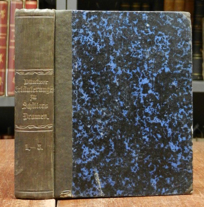 Schiller, Friedrich von - Eckardt, Ludwig: Friedrich Schiller's Werke erläutert. Band 1. Enthält: Teil 1: Die Räuber. Angebunden: Teil 2: Fiesko; Teil 3: Kabale und Liebe.