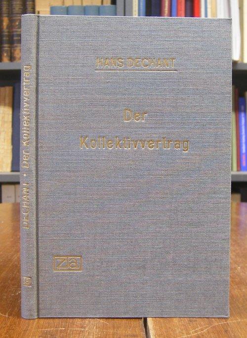 Dechant, Hans: Der Kollektivvertrag. Nach österreichischem und deutschem Rechte unter Berücksichtigung des Schweizer Obligationenrechtes. Faksimile-Neudruck der Ausgabe Wien: Rikola Verlag, 1923.
