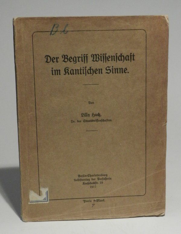 Kant, Immanuel - Huch, Lilly: Der Begriff Wissenschaft im Kantischen Sinne.