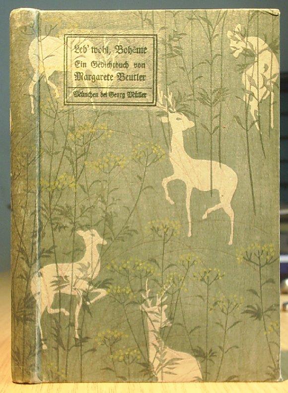 Beutler, Margarete: Leb' wohl, Bohème! Ein Gedichtbuch.
