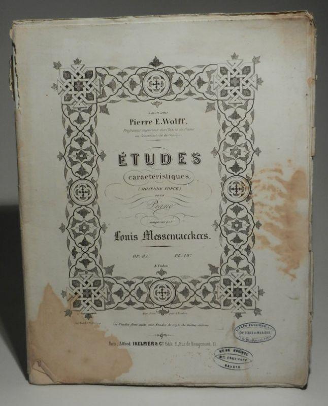 Messemaeckers, Louis: Études caractéristiques, pour Pianao. Op. 87. PN L.D.580. Gestochene Noten