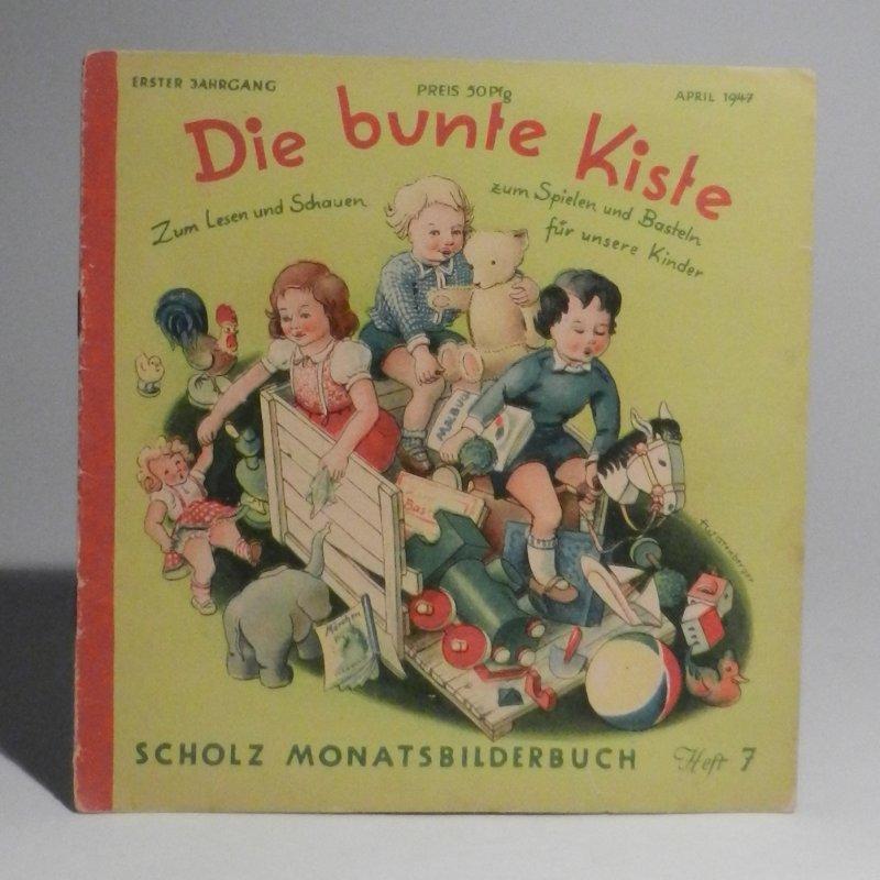 Scholz, Edith (Hg.): Scholz Monatsbilderbuch. Die Bunte Kiste. Zum Lesen und Schauen, zum Spielen und Basteln für unsere Kinder. Erster Jahrgang, Heft 7, April 1947. Mit farbigen Bildern.