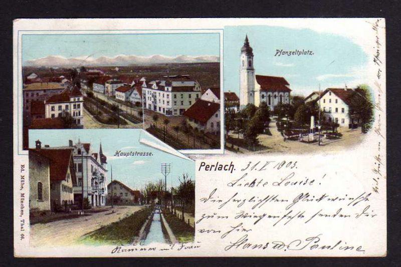 Ansichtskarte Perlach b. München 1903 Pfanzeltplatz Hauptstrasse