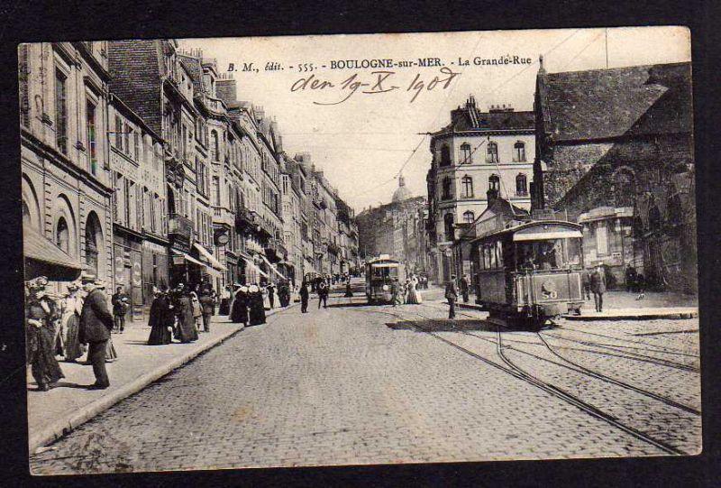 Ansichtskarte Boulogne-sur-Mer La Grande Rue 1908 Straßenbahn