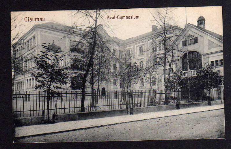 Ansichtskarte Glauchau um 1910 Real Gymnasium Schule
