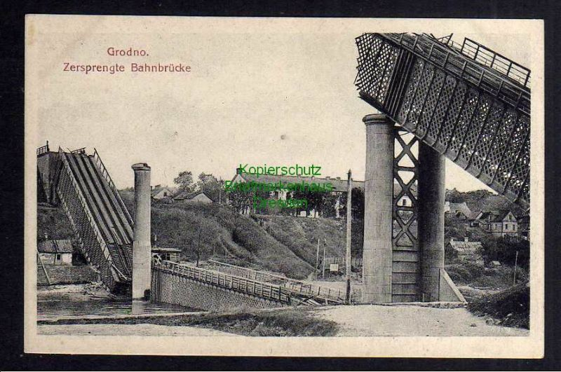 Ansichtskarte Grodno um 1915 zersprengte Bahnbrücke 1. Weltkrieg Ruine 0