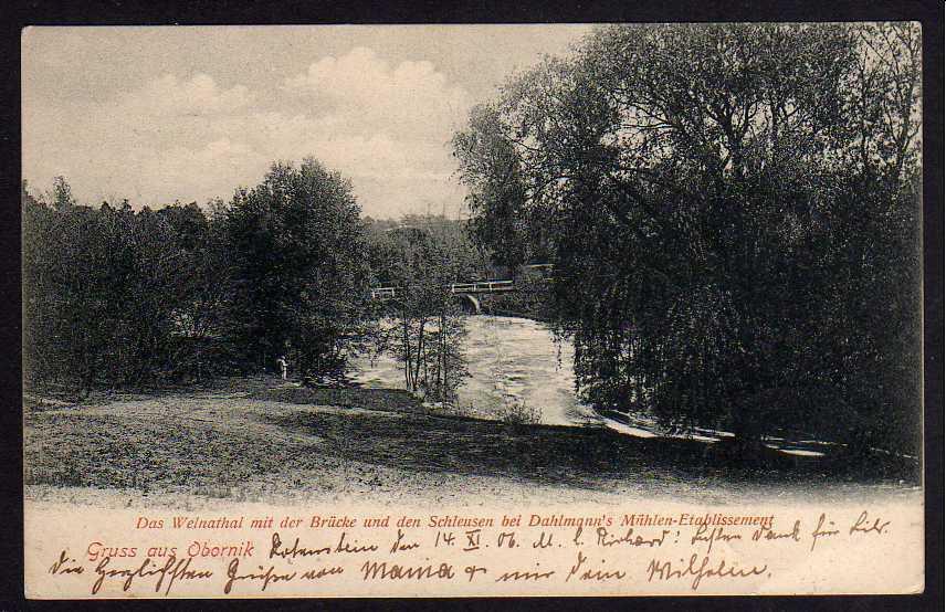 Ansichtskarte Oborniki Obornik 1906 Weinatal Brücke Schleuse Dahlmanns Mühlen Etablis