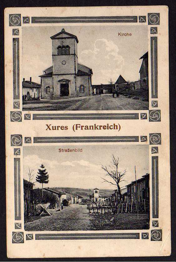 Ansichtskarte Xures Lothringen Frankreich 1917 Kirche Straße Straßensperre geöffnet