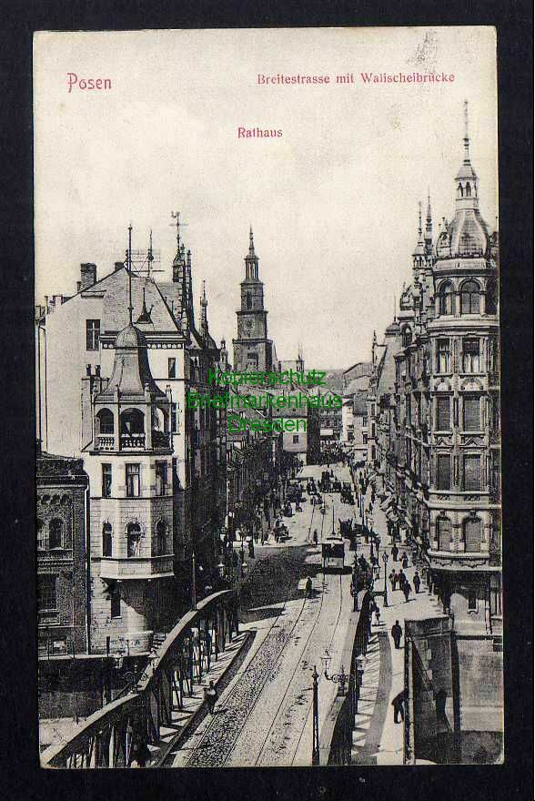 Ansichtskarte Posen 1909 Breitestrasse mit Wallscheibrücke Rathaus