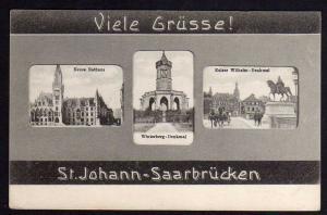 Ansichtskarte St. Johann Saarbrücken um 1910 Rathaus Winterberg Denkmal Kaiser