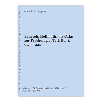 Benesch, Hellmuth: dtv-Atlas zur Psychologie; Teil: Bd. 1. dtv ; 3224