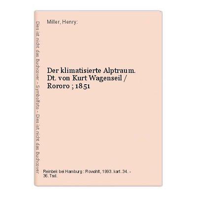 Der klimatisierte Alptraum. Dt. von Kurt Wagenseil / Rororo ; 1851 Miller, Henry