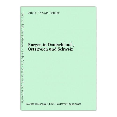 Burgen in Deutschland , Österreich und Schweiz Alfeld, Theodor Müller: