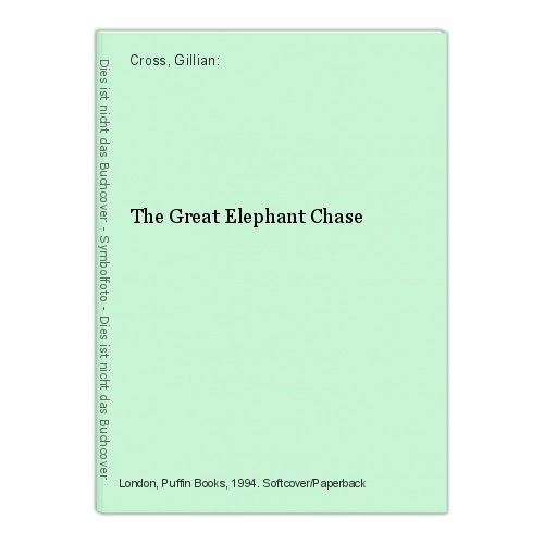The Great Elephant Chase Cross, Gillian: