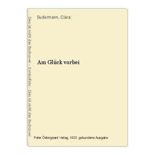 Am Glück vorbei Sudermann, Clara: