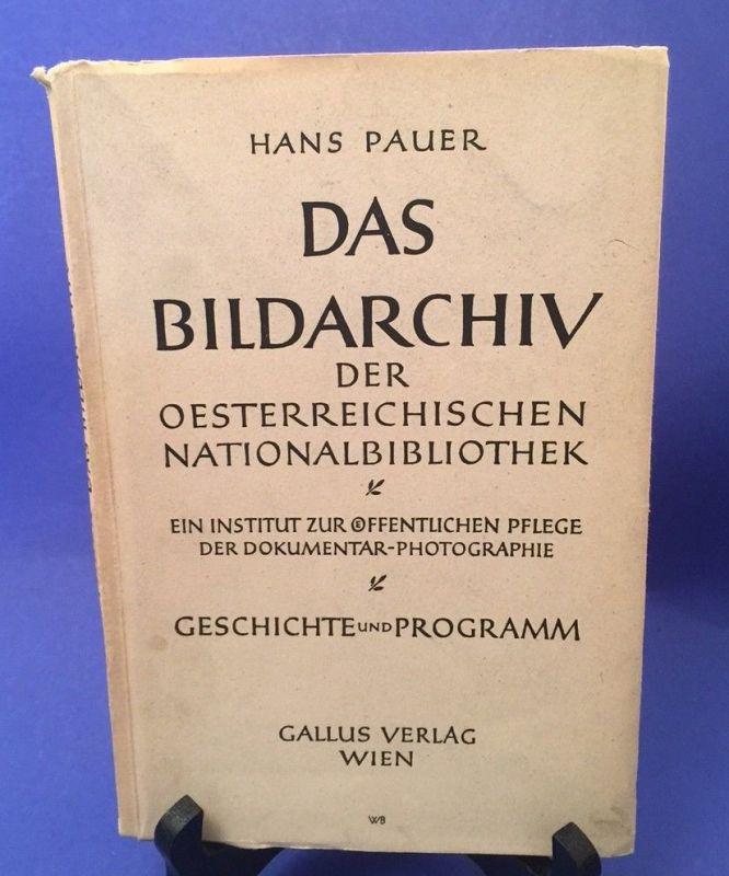 Das Bildarchiv der österreichischen Nationalbibliothek Geschichte und Program Pa