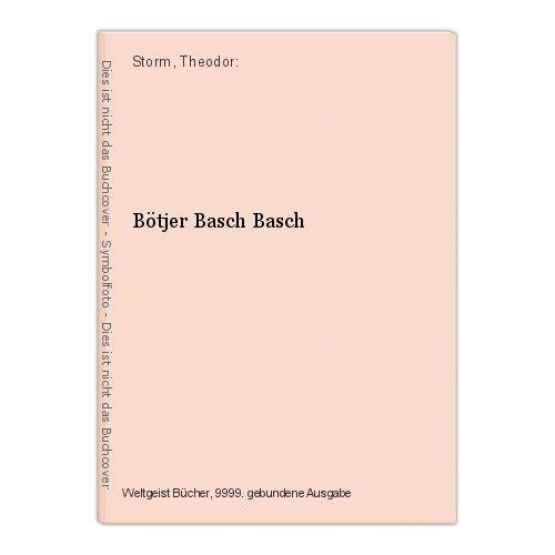 Bötjer Basch Basch Storm, Theodor: