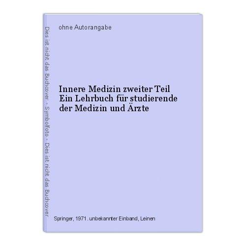 Innere Medizin zweiter Teil Ein Lehrbuch für studierende der Medizin und Ärzte