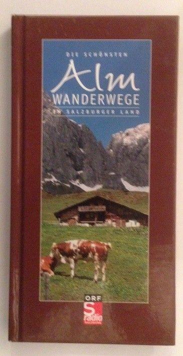 Die schönsten Almwanderwege im Salzburger Land. ORF Salzburg. [Red., Konzeption: