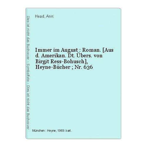 Immer im August : Roman. [Aus d. Amerikan. Dt. Übers. von Birgit Ress-Bohusch],