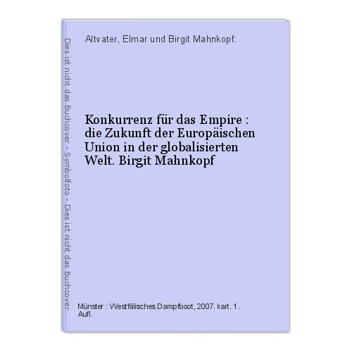 Konkurrenz für das Empire : die Zukunft der Europäischen Union in der globalisie