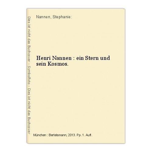 Henri Nannen : ein Stern und sein Kosmos. Nannen, Stephanie:
