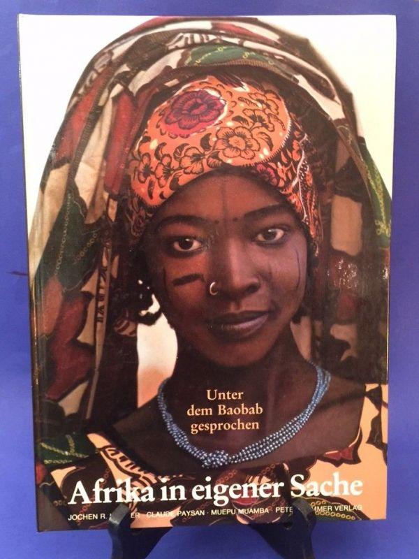 Afrika in eigener Sache : unter d. Baobab gesprochen. Jochen R. Klicker ... Klic