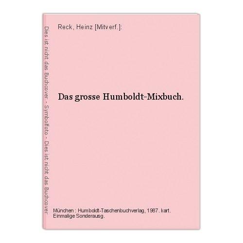 Das grosse Humboldt-Mixbuch. Reck, Heinz [Mitverf.]: