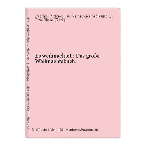 Es weihnachtet : Das große Weihnachtsbuch. Dvorak, P. (Red.), K. Reinecke (Red.)