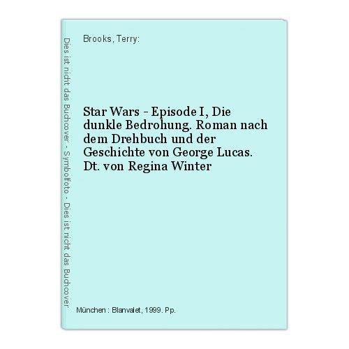 Star Wars - Episode I, Die dunkle Bedrohung. Roman nach dem Drehbuch und der Ges