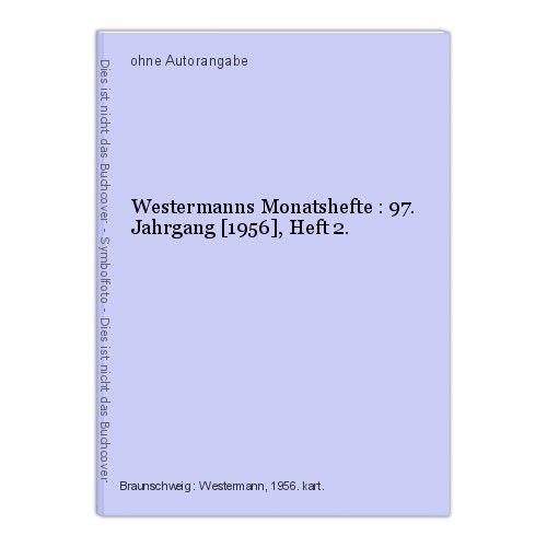 Westermanns Monatshefte : 97. Jahrgang [1956], Heft 2.