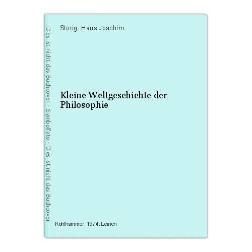 Kleine Weltgeschichte der Philosophie Störig, Hans Joachim: