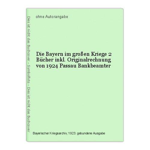 Die Bayern im großen Kriege 2 Bücher inkl. Originalrechnung von 1924 Passau Bank