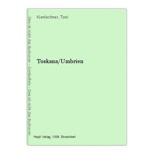 Toskana/Umbrien Kienlechner, Toni: