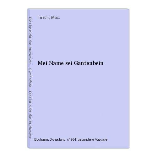 Mei Name sei Gantenbein Frisch, Max:
