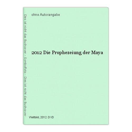 2012 Die Prophezeiung der Maya