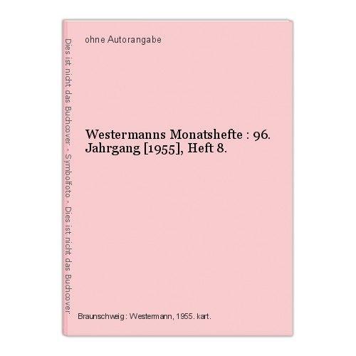 Westermanns Monatshefte : 96. Jahrgang [1955], Heft 8.