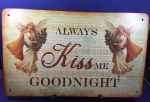 Metallschild Always kiss me goodnight 17032