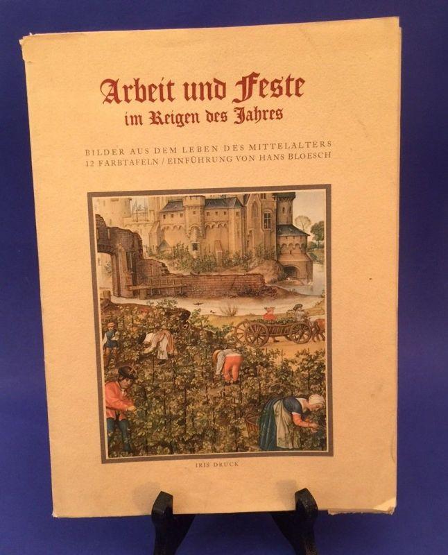 Arbeit und Feste im Reigen des Jahres Bilder aus dem Leben des Mittelalters 12 F