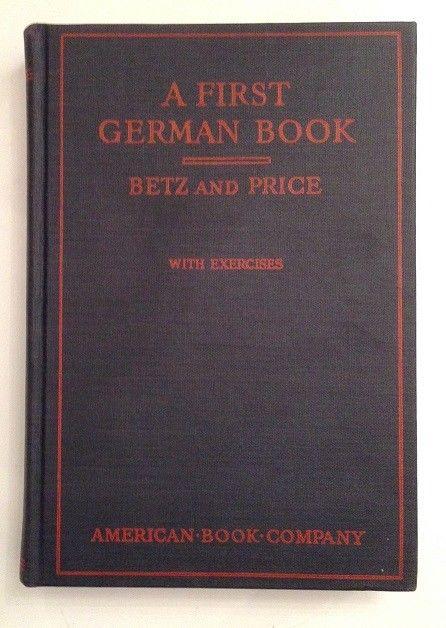 A first Geman book Betz, Frederick und William Price Raleigh: