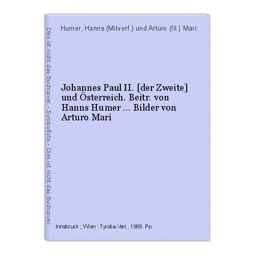 Johannes Paul II. [der Zweite] und Österreich. Beitr. von Hanns Humer ... Bilder