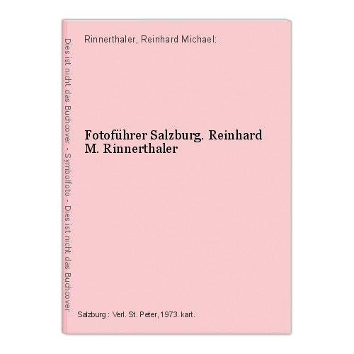 Fotoführer Salzburg. Reinhard M. Rinnerthaler Rinnerthaler, Reinhard Michael:
